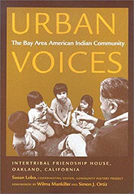 Urban Voices: The Bay Area American Indian Community (Sun Tracks)