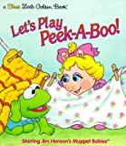 Let's Play Peek-A-Boo (First Little Golden Book) (0307987612) by Prebenna, David