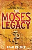 The Moses Legacy (Daniel Klein Book 1)