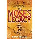 The Moses Legacyby Adam Palmer