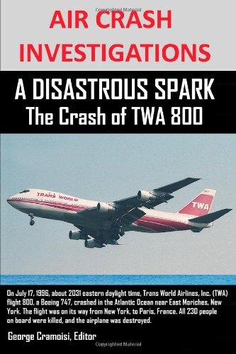 Air Crash Investigations A Disastrous Spark The Crash of Twa 800