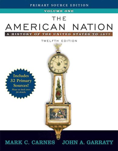 The American Nation: A History of the United States to 1877, Volume I, Primary Source Edition (Book Alone) (12th Edition