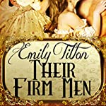 Their Firm Men | Emily Tilton