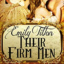 Their Firm Men (       UNABRIDGED) by Emily Tilton Narrated by Aimee Sutherland