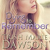 Dying to Remember: The Station, Book 2   Trish Marie Dawson
