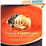 Canyon Ranch Cooks: More Than 200 Delicious, Innovative Recipes from America's Leading Health Resort