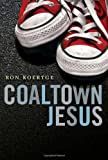 img - for Coaltown Jesus book / textbook / text book