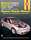 Mike Stubblefield Mitsubishi Eclipse, Plymouth Laser and Eagle Talon (1990-1994) Automotive Repair Manual (Haynes Automotive Repair Manuals)