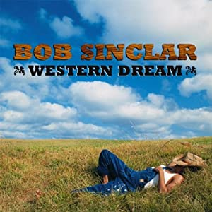 Bob Sinclar -  Western Dreams (Australia Limited Edition)