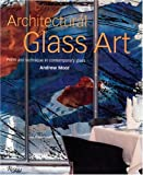 img - for Architectural Glass Art: Form and Technique in Contemporary Glass book / textbook / text book