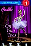 Barbie: On Your Toes (Barbie) (Step into Reading)