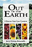 img - for Out of the Earth : A Heritage Farm Coast Cookbook (The Heritage Farm Cookbook Series) book / textbook / text book