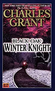 Black Oak 3: Winter Knight by Charles L. Grant