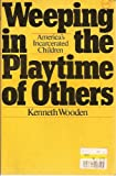 Weeping in the Playtime of Others