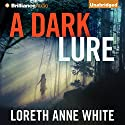 A Dark Lure (       UNABRIDGED) by Loreth Anne White Narrated by Emily Sutton-Smith