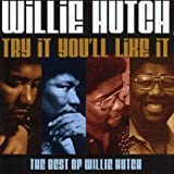 echange, troc Willie Hutch - Try If You'll Like It (Best Of)
