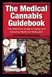 img - for The Medical Cannabis Guidebook: The Definitive Guide To Using and Growing Medicinal Marijuana book / textbook / text book