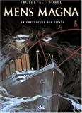 Mens Magna, tome 3 : Le Crpuscule des titans