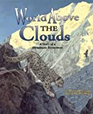 World Above the Clouds: A Story of a Himalayan Ecosystem - a Wild Habitats Book (with poster) (Soundprints Wild Habitats)