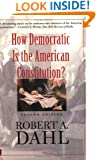 How Democratic is the American Constitution? Second Edition