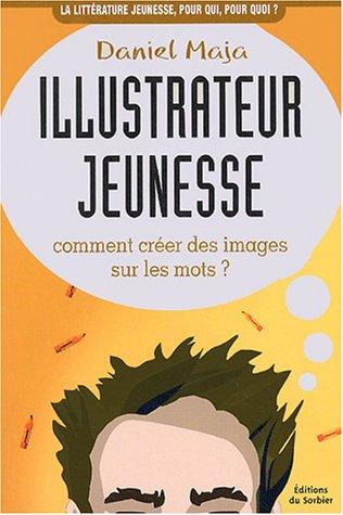 Illustrateur jeunesse : comment créer des images sur les mots ?