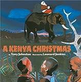 A Kenya Christmas (0823416232) by Tony Johnston