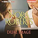 Dual Image: A Selection from Play It Again (       UNABRIDGED) by Nora Roberts Narrated by Kate Rudd
