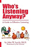 img - for Who's Listening Anyway? Revised paperba edition by Lovitt, John W. (2013) Paperback book / textbook / text book