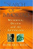 In Search of the Immortals: Mummies, Death and the Afterlife (0747275556) by Reid, Howard