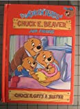 Chuck E Gets a Sister (The Adventures of Chuck E Beaver and Friends)
