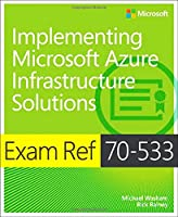 Exam Ref 70-533 Implementing Microsoft Azure Infrastructure Solutions Front Cover