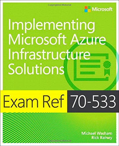 Download Exam Ref 70-533 Implementing Microsoft Azure Infrastructure Solutions