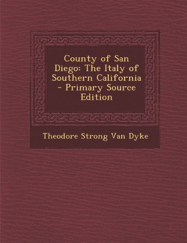 County of San Diego: The Italy of Southern California