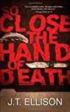 So Close the Hand of Death (Taylor Jackson Series)