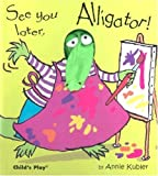 See You Later, Alligator! (Action Books)