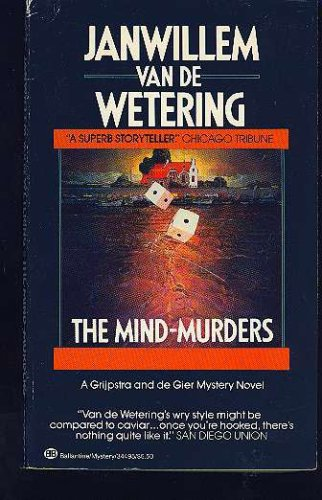 The Mind-Murders (A Grijpstra and de Gier Mystery Novel), Janwillem Van De Wetering