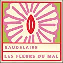 Les fleurs du mal Audiobook by Charles Baudelaire Narrated by Daniel Mesguich