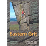 Eastern Grit 2006: Rockfax Rock Climbing Guide to the Eastern Gritstone Edges of the Derbyshire Peak District (Rockfax Climbing Guide)by Chris Craggs