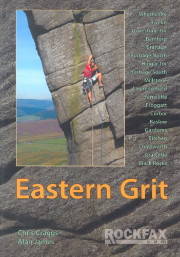 Eastern Grit 2006: Rockfax Rock Climbing Guide to the Eastern Gritstone Edges of the Derbyshire Peak District (Rockfax Climbing Guide)