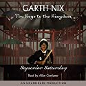 Superior Saturday: Keys to the Kingdom, Book 6 Audiobook by Garth Nix Narrated by Allan Corduner
