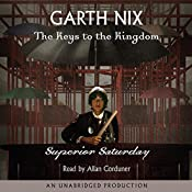 Superior Saturday: Keys to the Kingdom, Book 6 | Garth Nix