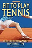 51YAeaM9nwL. SL160 Fit to Play Tennis: High Performance Training Tips