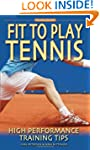 Fit to Play Tennis: High Performance...