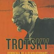 Trotsky: Downfall of a Revolutionary   [Bertrand M. Patenaude]