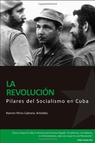 PILARES DEL SOCIALISMO EN CUBA. La RevoluciÛn