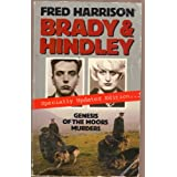 Brady and Hindley: Genesis of the Moors Murdersby Fred Harrison