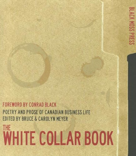 The White Collar Book: Poetry and Prose of Canadian Business Life