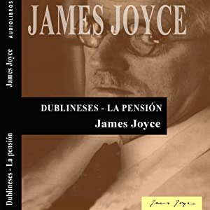 Dublineses: La pensión [Dubliners: The Boarding House] | [James Joyce]
