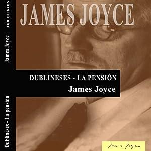 Dublineses: La pensión [Dubliners: The Boarding House] | [James Joyce]