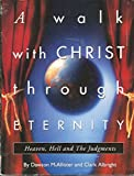 img - for A Walk With Christ Through Eternity book / textbook / text book